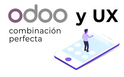 Experiencia de usuario (UX) y Odoo: combinación perfecta que no debería faltar en tu pyme.