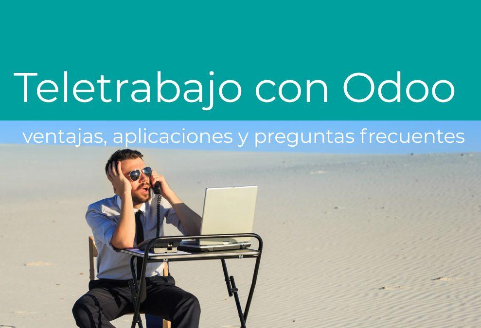 Teletrabajo o trabajo a distancia con Odoo: ventajas, aplicaciones y preguntas frecuentes.