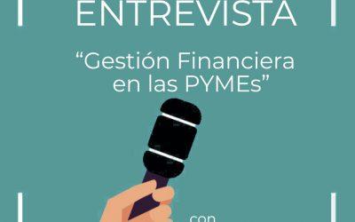 Entrevista con Juan José Segovia: Conversando sobre gestión financiera en las PYMEs